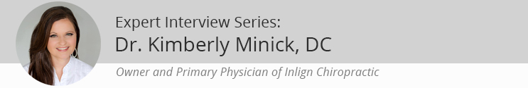 Expert Interview: Chiropractic Physician Kimberly Minick, BSES, DC